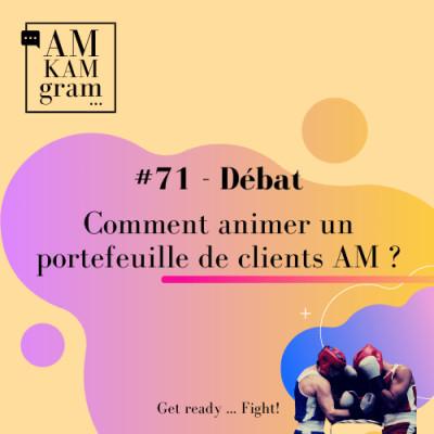Episode 71 : Débat - Comment animer son portefeuille de clients AM ? cover