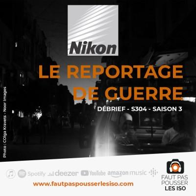 LE DEBRIÉF - S304 - Le reportage de guerre cover