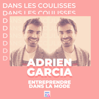 Dans les coulisses du podcast d'Adrien Garcia : Entreprendre dans la mode cover