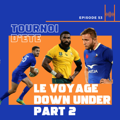 Episode 53: Le Voyage Down Under: Part Two cover