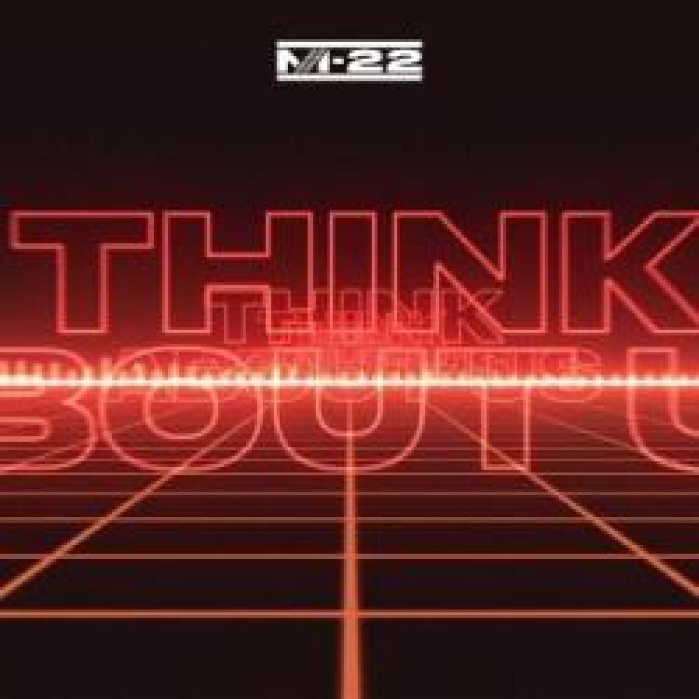 FG MUSIC NEWS : Nouvelle version pour Think About Us de M22