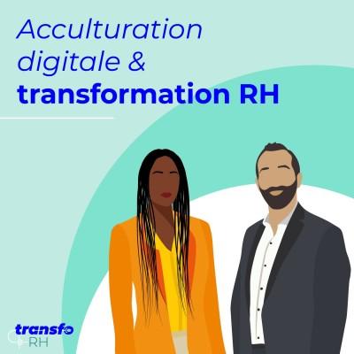 transfoRH- Episode #1 - Gilles Vaillant - Acculturation numérique et transformation digitale RH cover