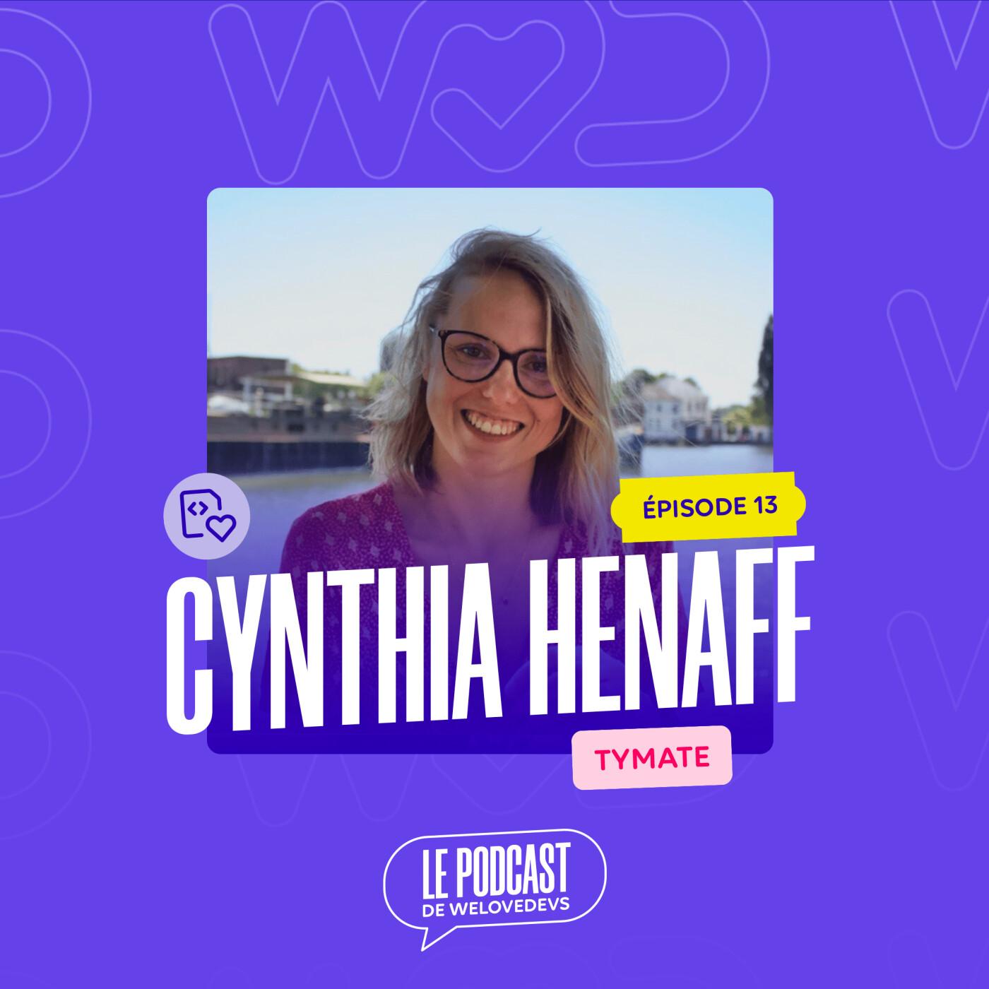 #13 - Cynthia Henaff - Tymate - On a toujours de nouvelles choses à apprendre