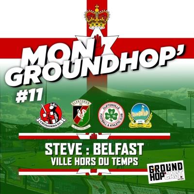 Steve 🇬🇧 : Belfast, ville hors du temps — MON GROUNDHOP' #11