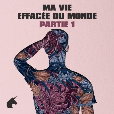 Ma Vie Effacée Du Monde (Partie 1) cover