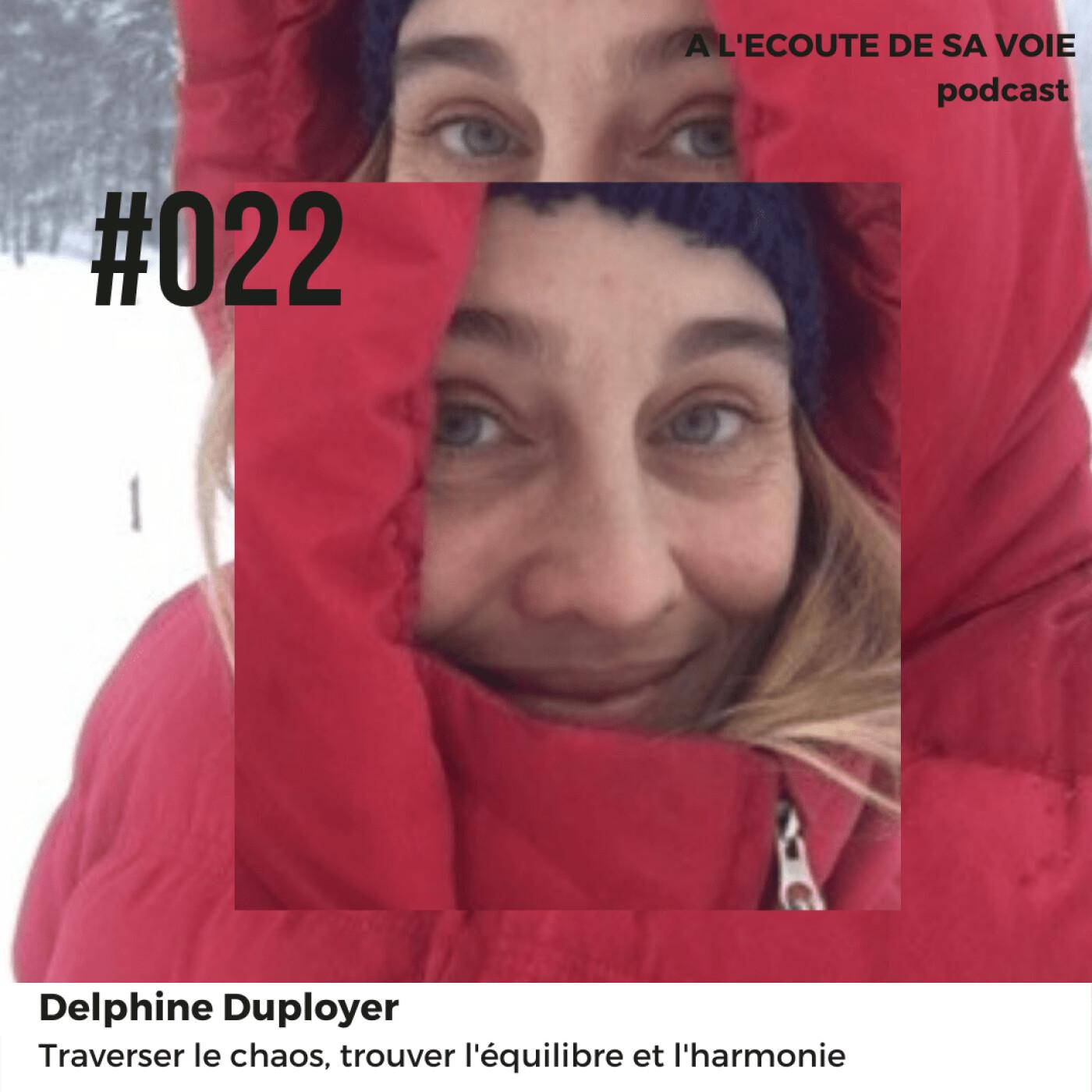 #022 Delphine Duployer – Traverser le chaos, retrouver l'équilibre et l'harmonie