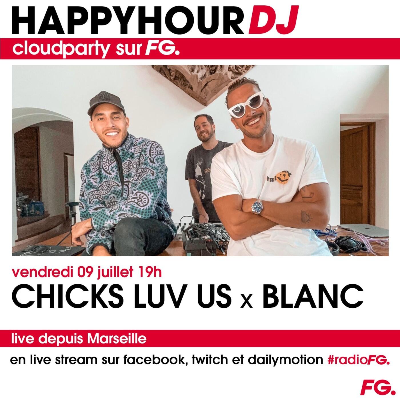 HAPPY HOUR DJ : CHICKS LUV US x BLANC