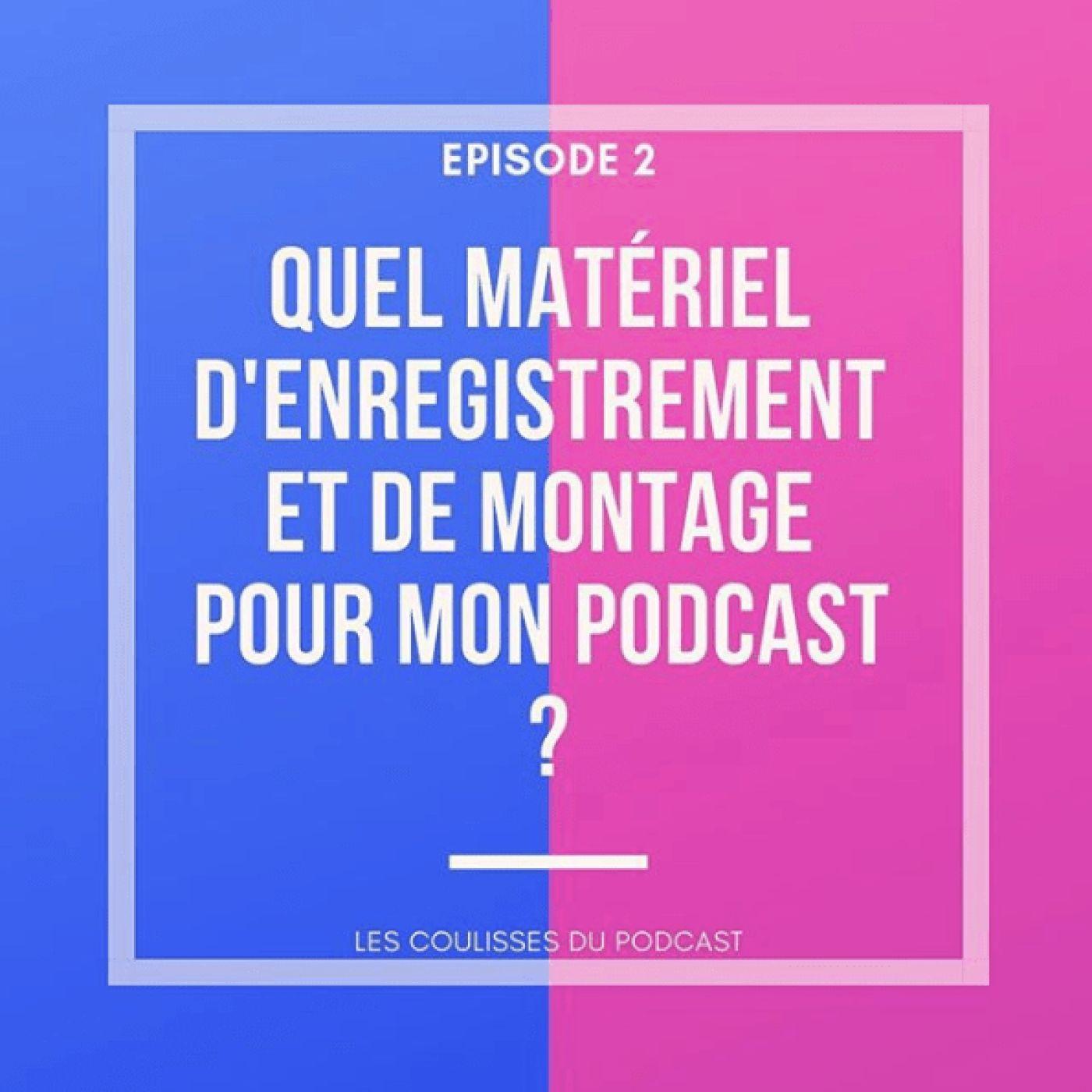 Quel matériel d'enregistrement et de montage pour mon podcast ?