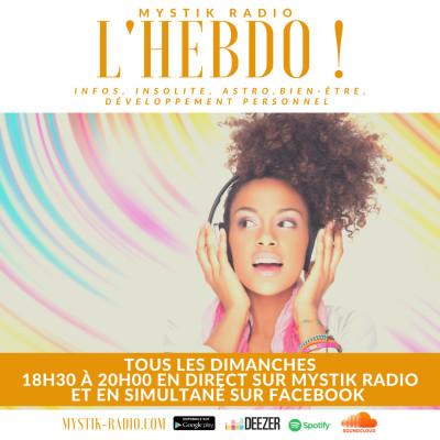 Image of the show L'HEBDO ! L'émission ! Tous les dimanches de 18H30 à 20H00 en direct sur Mystik Radio