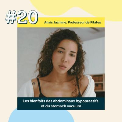 20 : Les bienfaits des abdominaux hypopressifs et du stomach vacuum | Anaïs Jazmine, Professeur de pilates cover