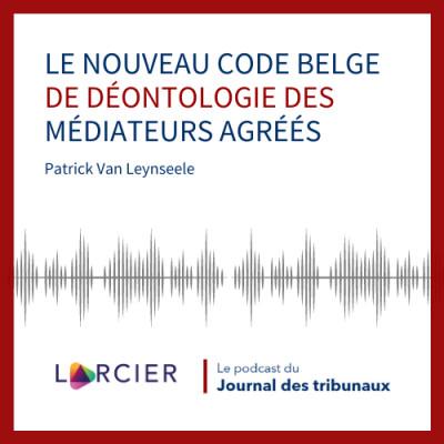 #16 - Le nouveau Code belge de déontologie des médiateurs agréés cover