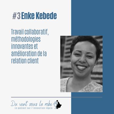 image Enke Kebede Partie 2 - Travail collaboratif, méthodologies innovantes et amélioration de la relation client