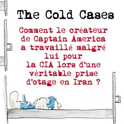 Comment le créateur de Captain America a travaillé malgré lui pour la CIA lors d'une véritable prise d'otage en Iran ? cover