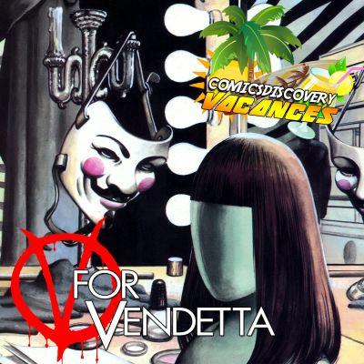 image ComicsDiscovery Vacances 05: V pour vendetta