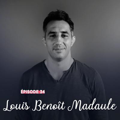 #34 - Louis-Benoît Madaule, le meilleur de soi-même - Curiosité et partage cover