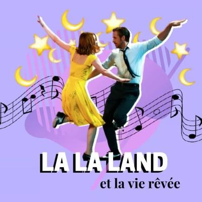 LA LA LAND l La vie rêvée cover