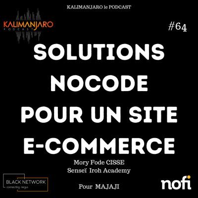 Kalimanjaro épisode #64: MASTERMIND n°2 - Quelles solutions nocode pour gérer un site e-commerce cover