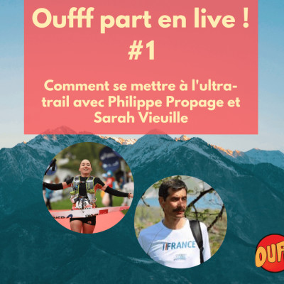 Oufff part en live #1 - Comment se mettre à l'ultra-trail ? cover