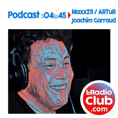 Thumbnail Image S04Ep45 PodCast LeRadioClub Maxx211 - ARTuR avec Joachim Garraud