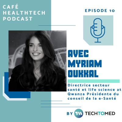 10 - Myriam Oukkal, renforcer les collaborations, créer un écosystème d'excellence, marier la technologie à l'usage cover