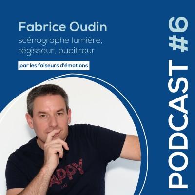 #6 - Fabrice Oudin - Scénographe, éclairagiste et régisseur lumière cover