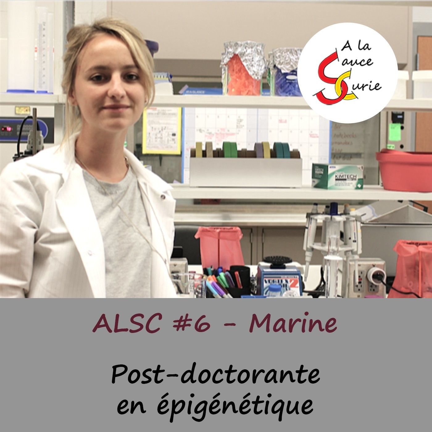 Marine, postdoctorante en épigénétique [ALSC S01E06]