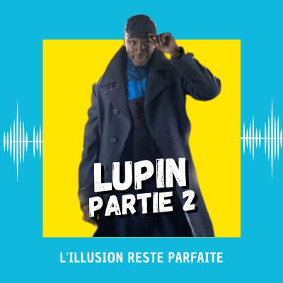 Lupin Partie 2 : l'illusion reste parfaite cover
