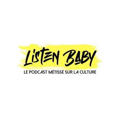 Listen Baby, le podcast métissé sur la culture cover