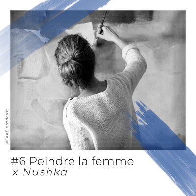 #6 - Peindre la femme avec Nushka cover