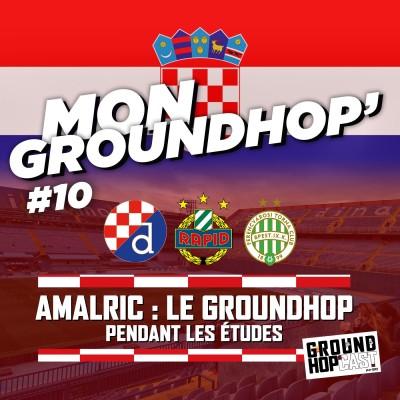 Amalric 🇭🇷🇦🇹🇸🇮 : Faire du groundhop' pendant ses études — MON GROUNDHOP' #10