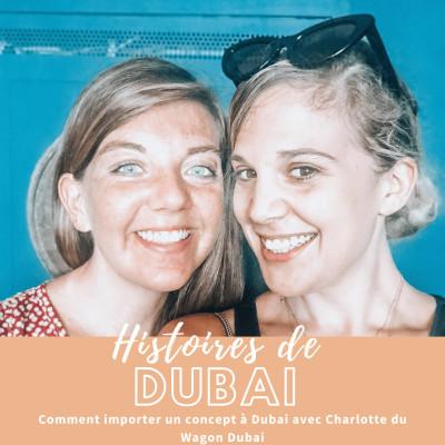 #5 Comment importer un concept de France à Dubai avec Charlotte du Wagon Dubai cover