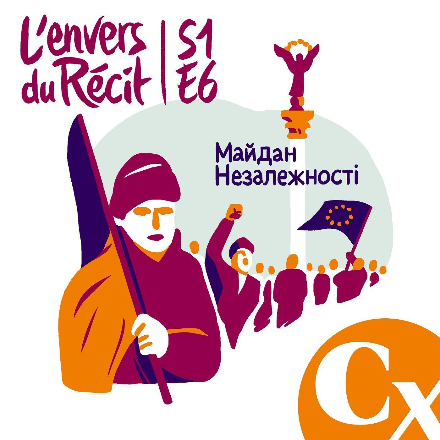 """""""Retour en Ukraine, 5 ans après la « révolution du Maïdan » """"- Olivier Tallès - S1E6"""