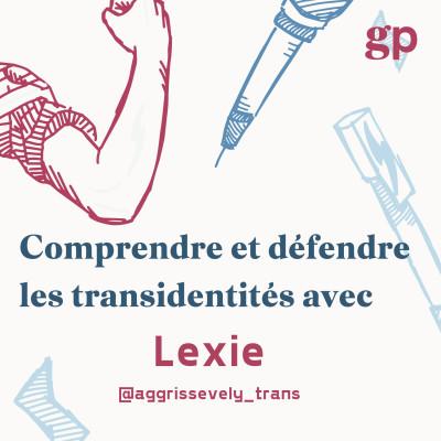 Comprendre et défendre les transidentités avec Lexie cover
