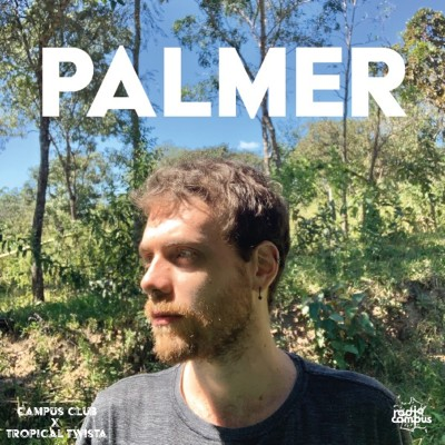 PALMER FROM TROPICAL TWISTA | CAMPUS CLUB cover