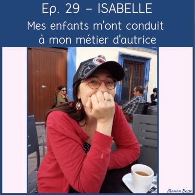 Isabelle - Mes enfants m'ont conduit à mon métier d'autrice cover
