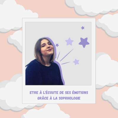 Episode #26 : Être à l'écoute de ses émotions grâce à la sophrologie cover