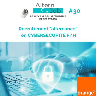 Orange recrute en alternance dans la Cybersécurité - EP30 cover