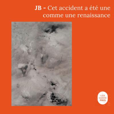JB, cet accident a été comme une renaissance cover