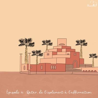Episode #4 - Le Qatar, de l'isolement à l'affirmation cover