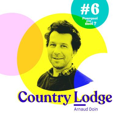 #6 Arnaud Doin - Le Country Lodge ou comment vivre son rêve d'enfant, après s'être bousculé à 40 ans passé cover