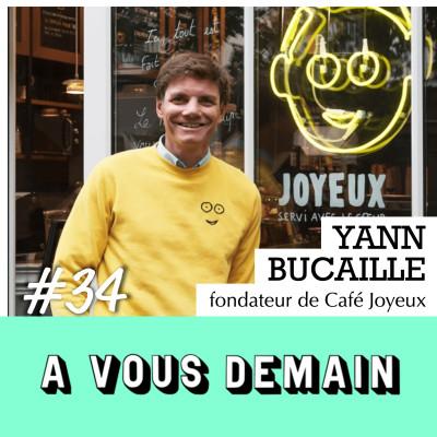 #34 l Yann Bucaille : il ouvre des « Cafés Joyeux » avec des serveurs (presque) comme les autres cover