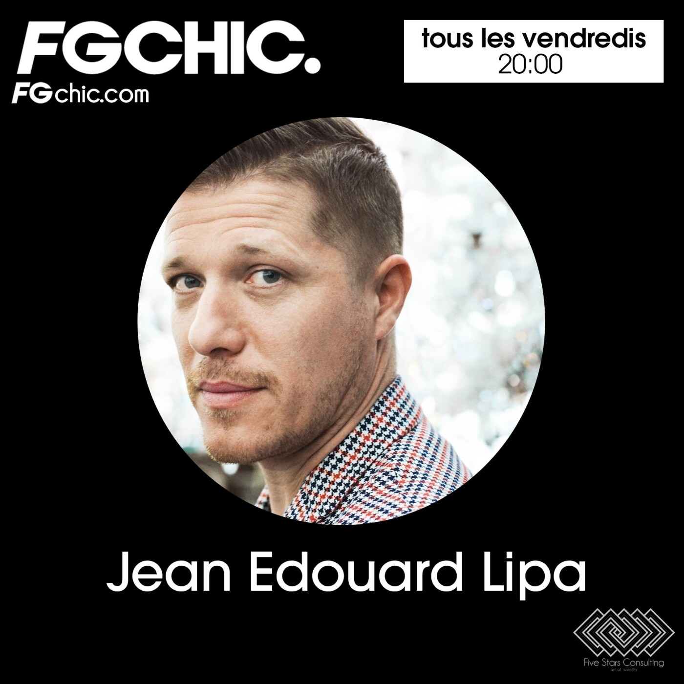 FIVE STARS CONSULTING x FG CHIC BY JEAN EDOUARD LIPA