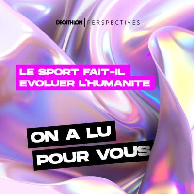 On a lu pour vous : Le sport fait-il évoluer l'humanité de Yves Coppens cover