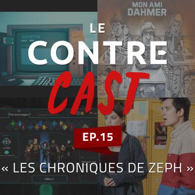 LeContreCast #15 - Les chroniques de Zeph cover