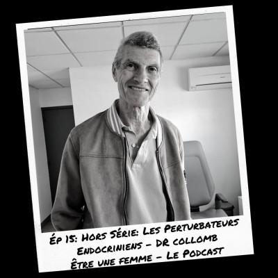 E15: Hors Série: Les Perturbateurs Endocriniens -Docteur Collomb cover