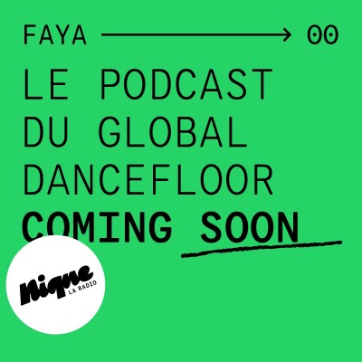 Faya : le nouveau podcast du global dancefloor cover