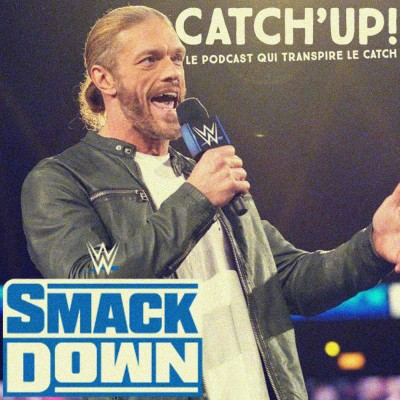 Catch'up! WWE Smackdown du 19 février 2021 - 1 Edge, 2 chambres, 13 possibilités ! cover