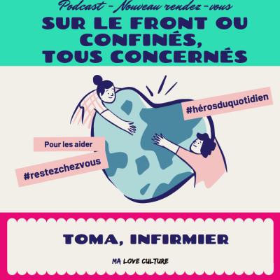 """""""Sur le Front ou Confinés, Tous Concernés"""" - Toma, infirmier aux urgences cover"""