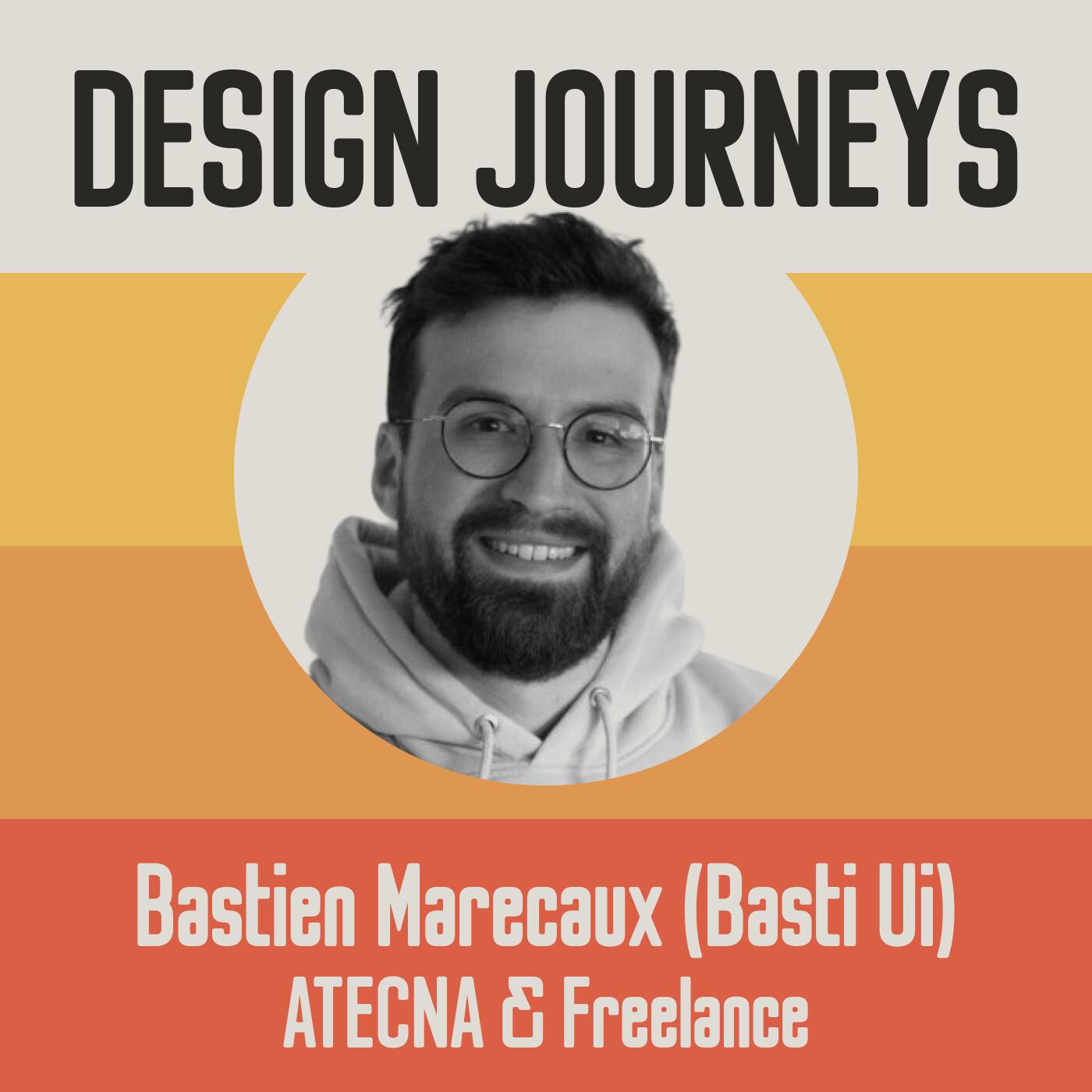 #22 Bastien Marécaux (Basti Ui) - ATECNA & Freelance - Partager ses connaissances pour progresser ensemble