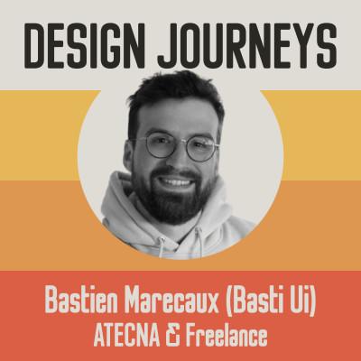 #22 Bastien Marécaux (Basti Ui) - ATECNA & Freelance - Partager ses connaissances pour progresser ensemble cover